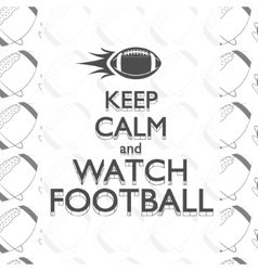 american football keep calm quote background vector image