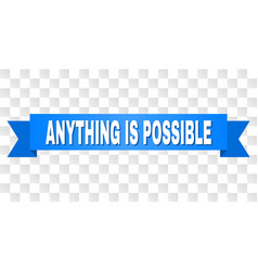 Blue tape with anything is possible caption vector