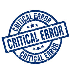 Critical error blue round grunge stamp vector