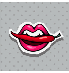 fashion patch badge with sexy lips with chili vector image