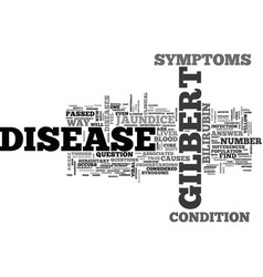 Is there any way to cure gilberts disease text vector