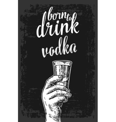 Male hand holding a glass with vodka Vintage vector