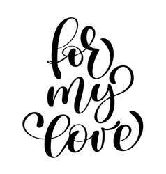 Phrase for my love on valentines day hand drawn vector