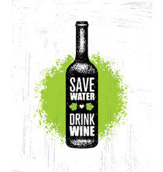 Save water drink wine funny quote with bottle vector