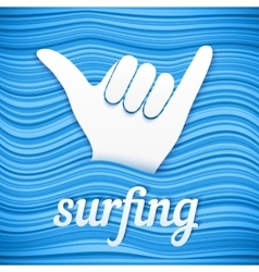surfers shaka hand with paper sign surfing vector image