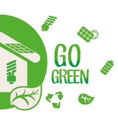 Go green environment ecology concept vector