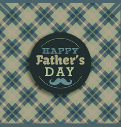 Hapy fathers day background vector
