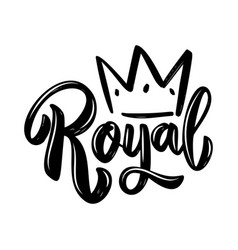 Royal lettering phrase with crown on white vector