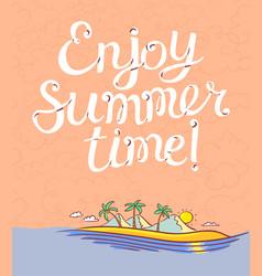 enjoy summer time lettering poster background vector image vector image