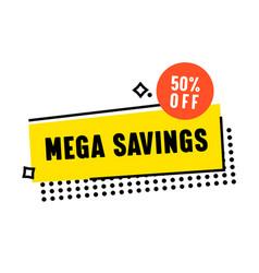 mega savings creative banner with geometric shapes vector image
