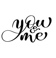 phrase you and me on valentines day hand drawn vector image