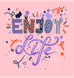 enjoy life hand drawn color lettering vector image