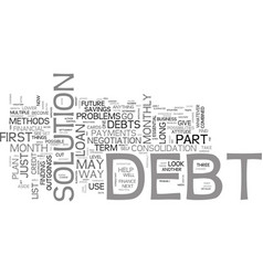is there a way out of your debt problems text vector image