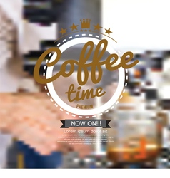 Coffee Time Badge On Blur Background vector image