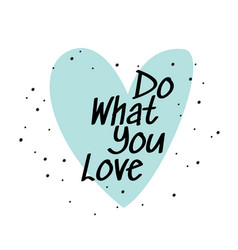 Do what you love simple vector
