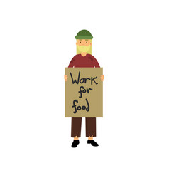 homeless man holding signboard work for food vector image