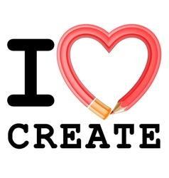 I Love Create vector