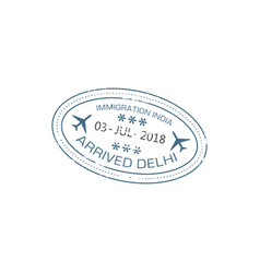 visa stamp arrived to india delhi airport vector image