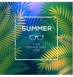 Summer tropical concept paradise with palm leaves vector image vector image