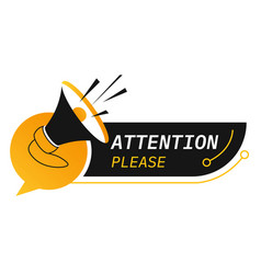 Attention please banner with megaphone speaker vector