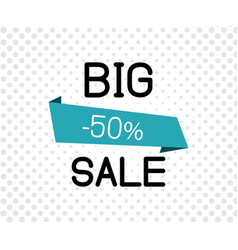 big sale banner or poster with ribbon 50 off on vector image