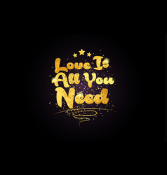 love is all you need star golden color word text vector image