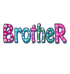 Brother -bright inscription vector