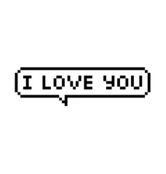 pixel style text bubble i love you vector image