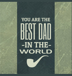 best dad in the world background vector image