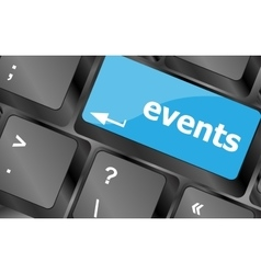 Events button on keyboard - holiday concept vector