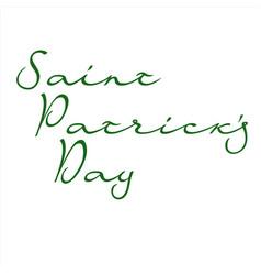 Hand-written text saint patricks day vector