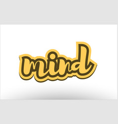 mind yellow black hand written text postcard icon vector image