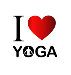 I love yoga and meditation vector