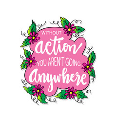 Without action you are not going anywhere vector