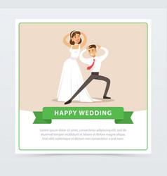 Bride in white wedding dress and groom dancing vector