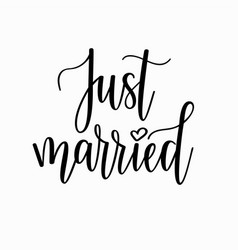Just married romantic wedding calligraphy vector