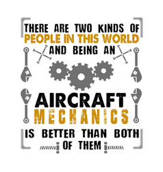 Mechanic quote and saying there are two kinds vector