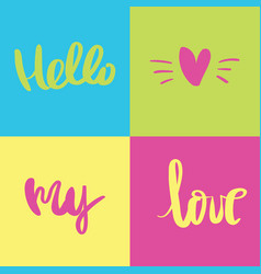 hello my love calligraphy romantic phrase vector image vector image