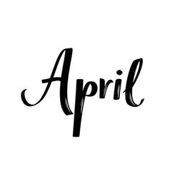 April month name handwritten calligraphic word vector