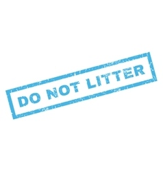 Do Not Litter Rubber Stamp vector