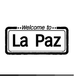 Welcome to la paz city design vector