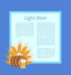 light beer poster depicting mug barrel and ears vector image