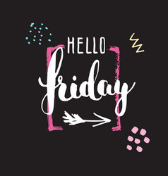 Hello friday lettering quote hand drawn vector
