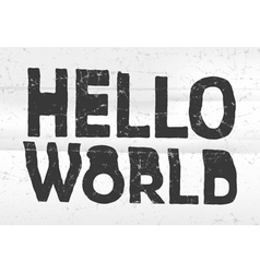 Hello world glitch art typographic poster Glitchy vector