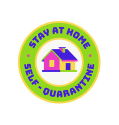 Stay home label with 3d colorful house vector