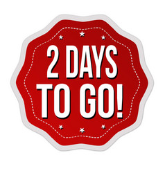 2 days to go label or sticker vector image