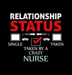 Funny relationship status taken a crazy nurse vector