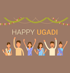 People group celebrate happy ugadi and gudi padwa vector