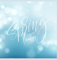spring is coming hand drawn calligraphy and brush vector image