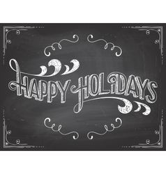 Happy Holidays chalkboard vector image vector image